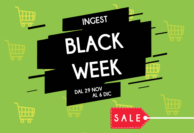 Ingest Black Week